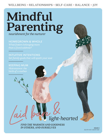 Mindful Parenting Issue 4 - Intuitive intentions