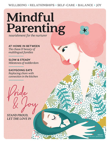 Mindful Parenting Issue 5 - Slow & steady