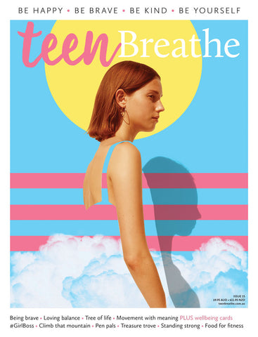 Teen Breathe Issue 15 - Being brave