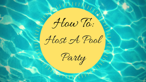 how to host a pool party