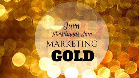 turn wristbands into marketing gold