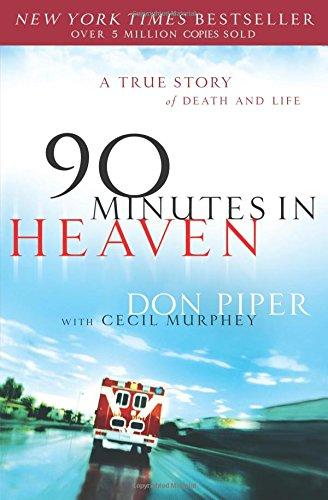 A Coastal Faith Book Review: 90 Minutes in Heaven: A True Story of Death and Life by Don Piper