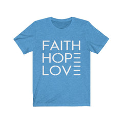 Unisex Faith Hope Love Jersey T-Shirt