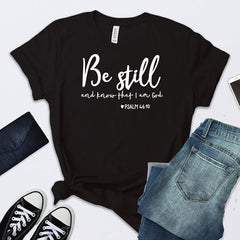 Women's Be Still And Know Christian Bible T-Shirt