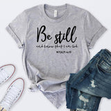 Women's Be Still And Know Christian Bible T-Shirt - Coastal Faith