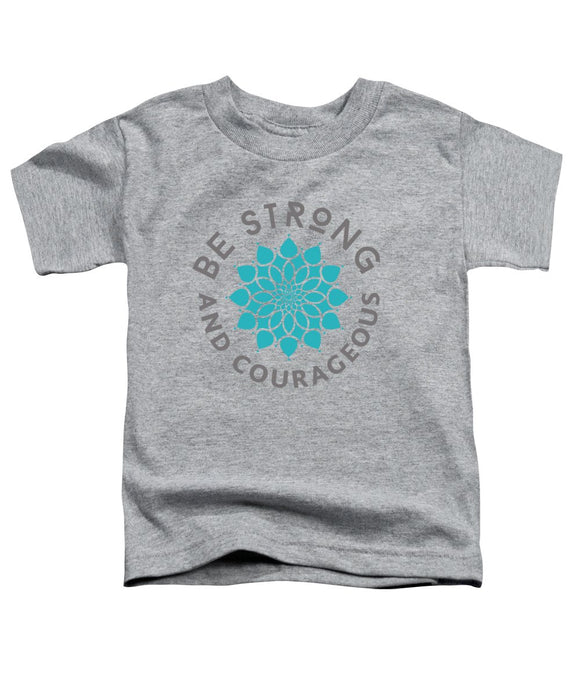 Be Strong and Courageous Flower Toddler Bible T-Shirt - Coastal Faith