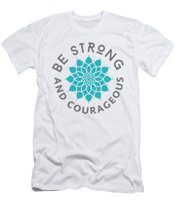 Unisex Be Strong and Courageous Flower T-Shirt - Coastal Faith