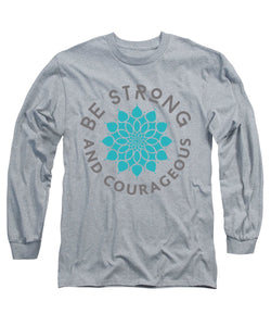 Men's Be Strong and Courageous Flower Long Sleeve T-Shirt - Coastal Faith