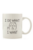 """I Do What I Want"" Mug"