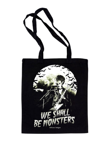 We shall be monsters - Totebag
