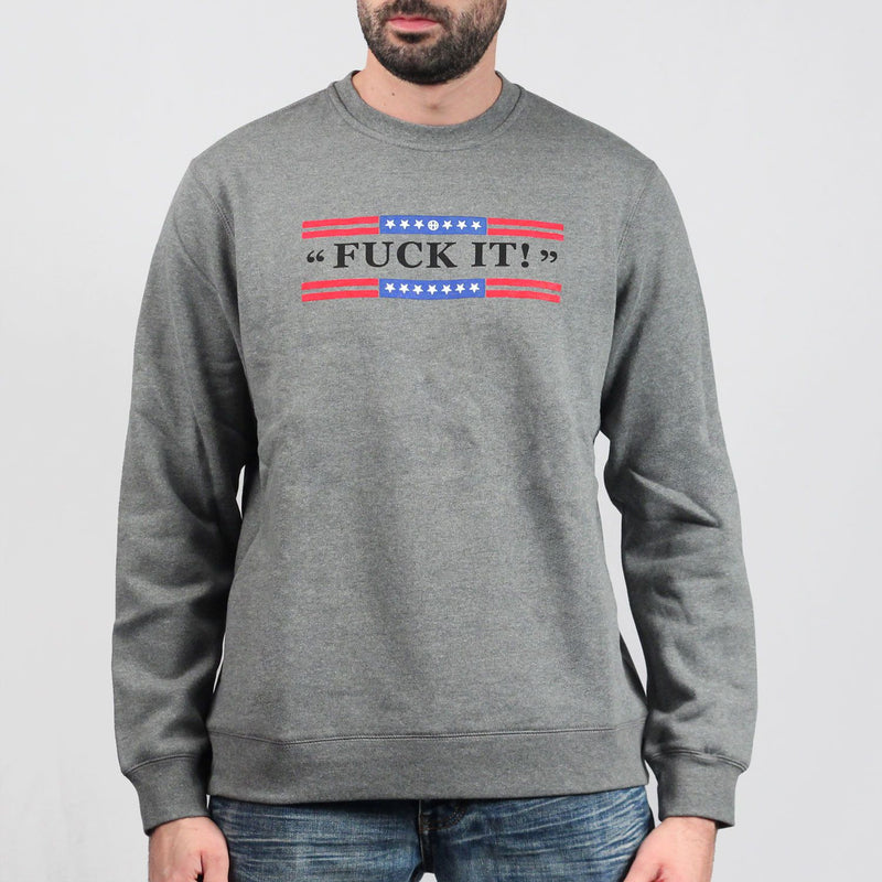 Fuck It Crew Sweater