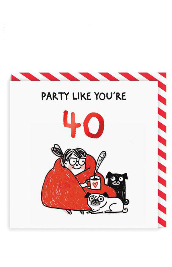 Party Like You're 40 Greeting Card