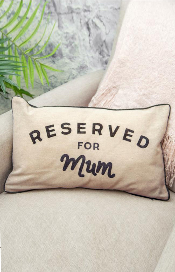 Cushion - Reserved for Mum