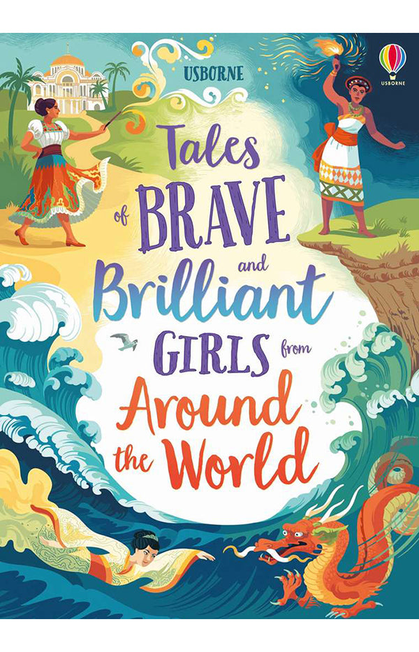 Tales of Brave and Brilliant Girls from Around the World : Hardback
