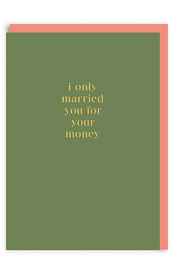 Married For Money Greeting Card