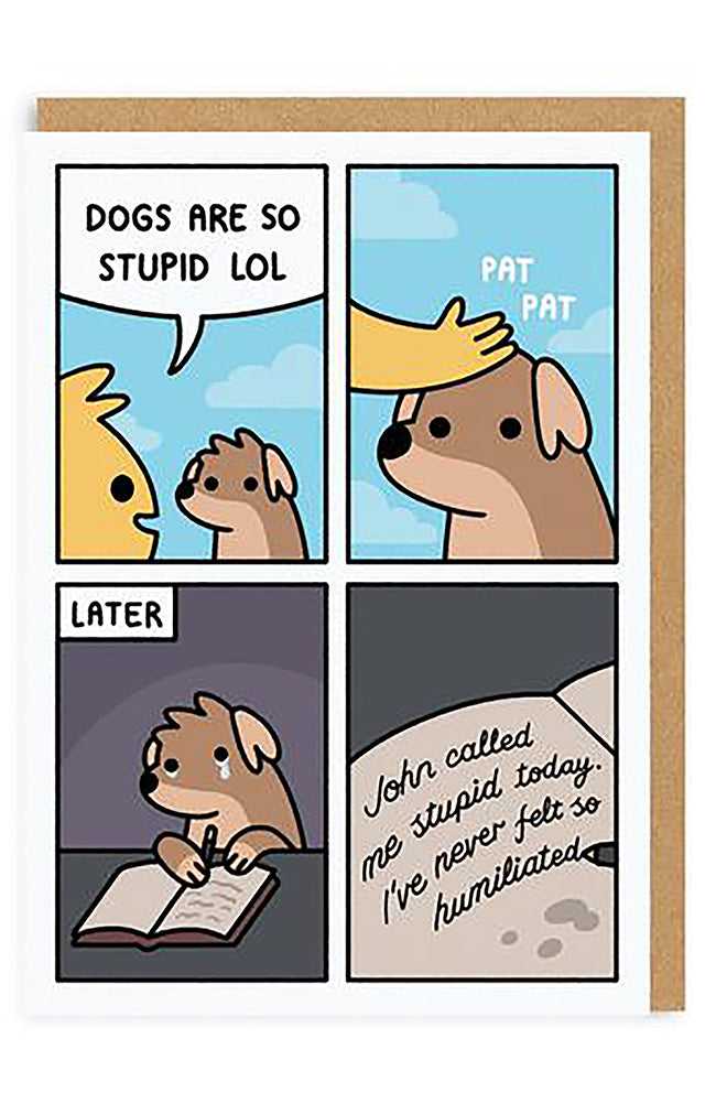 Dogs Are Stupid Greeting Card