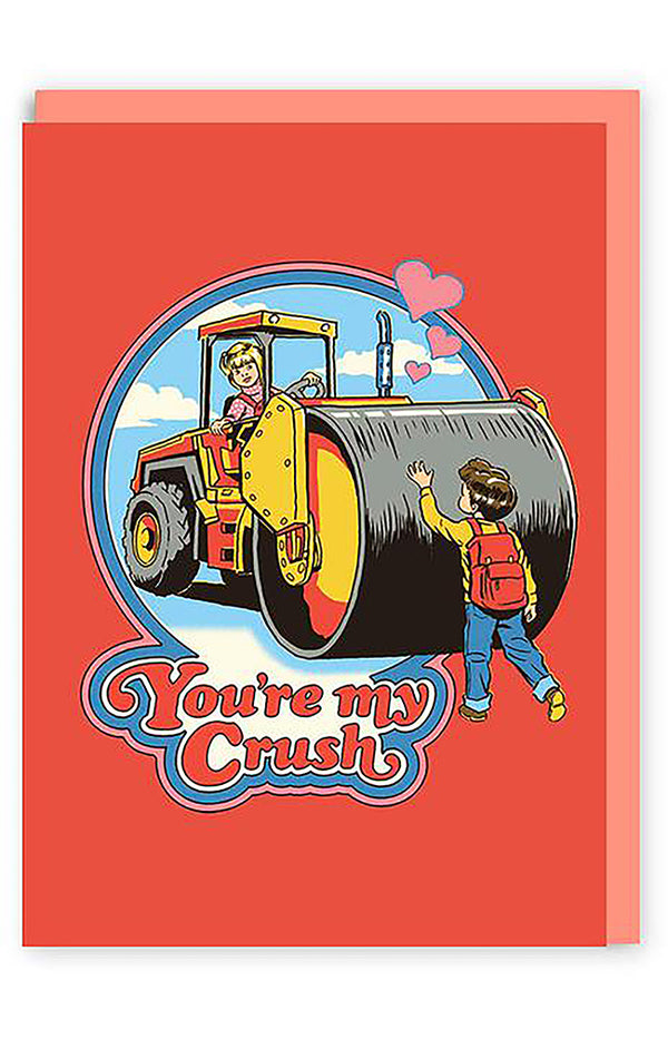 You're my Crush Greeting Card