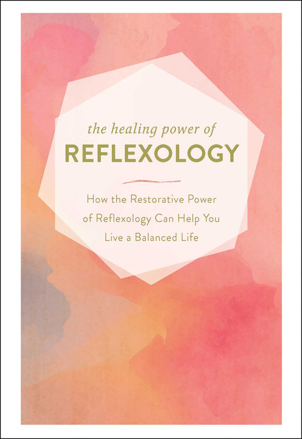 Healing Power of Reflexology