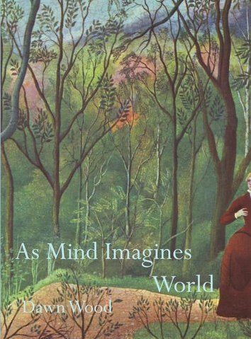 As Mind Imagines World