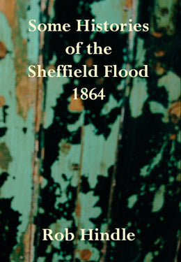 Some Histories of the Sheffield Flood 1864