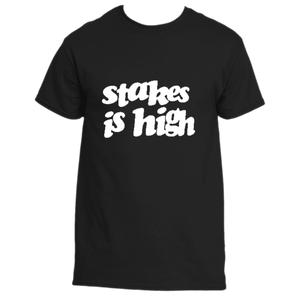 Stakes is High-T-Shirt-Knowledge Designz