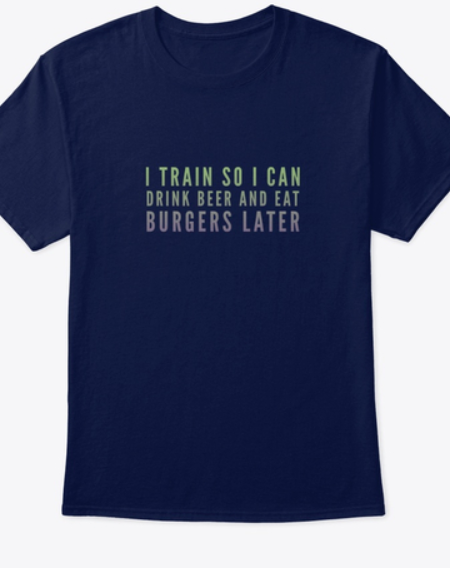 Train Hard Now, Beers Later Cool Training T-Shirt