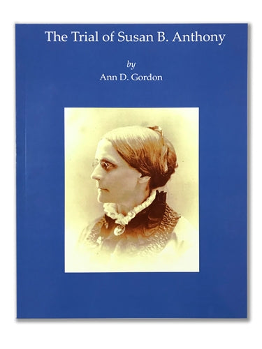 The Trial of Susan B. Anthony by Ann Gordon