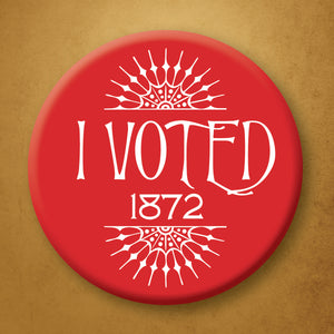 I Voted- 1872 Button