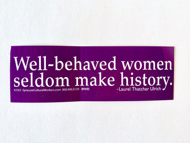 Bumper Sticker Well Behaved Women