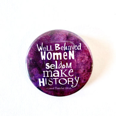 Well Behaved Women Button