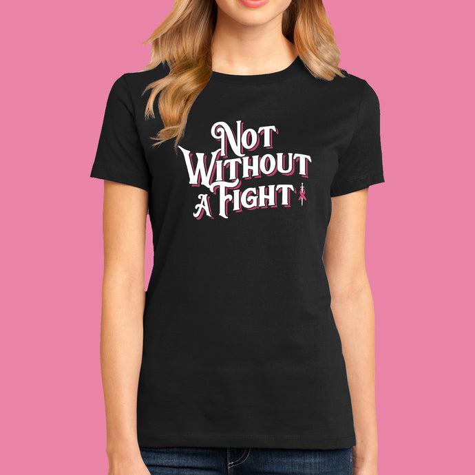 Not Without a Fight -  Black Women's Shirt