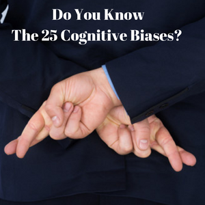 How To Dominate Life: Using The 25 Cognitive Biases
