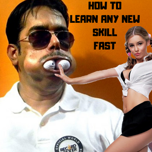 How to learn skills fast