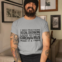 Load image into Gallery viewer, Bearded man wearing funny sarcastic t-shirt about social distancing before COVID was a thing from Shirty Store