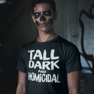Guy in makeup wearing a sarcastic tall dark and homicidal t-shirt from Shirty Store