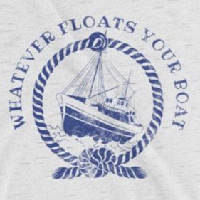 close up of funny sarcastic Whatever Floats Your boat t-shirt from Shirty Store