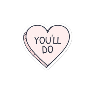 You'll Do Heart stickers