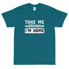 Load image into Gallery viewer, teal funny sarcastic take me drunk I'm home t-shirt from Shirty Store
