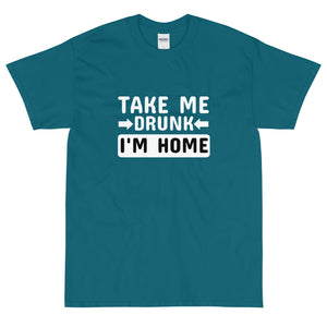 teal funny sarcastic take me drunk I'm home t-shirt from Shirty Store
