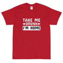 Load image into Gallery viewer, Red funny sarcastic take me drunk I'm home t-shirt from Shirty Store
