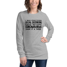 Load image into Gallery viewer, Social distancing before it was a thing unisex long sleeve