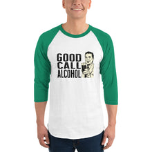 Load image into Gallery viewer, Good Call Alcohol 3/4 sleeve raglan shirt