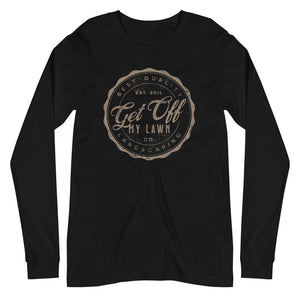 Get Off My Lawn Landscaping Unisex Long Sleeve Tee