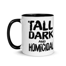 Load image into Gallery viewer, Tall dark and homicidal mug