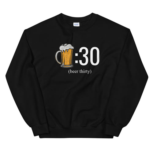 Beer thirty sweatshirt
