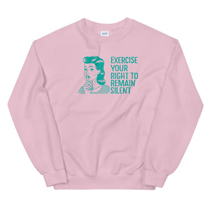 Right to remain silent sweatshirt
