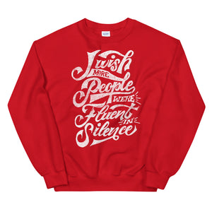 I wish more people were fluent in silence sweatshirt