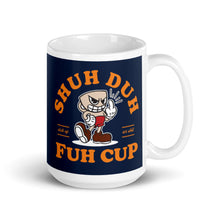Load image into Gallery viewer, Shuh Duh Fuh Cup Mug
