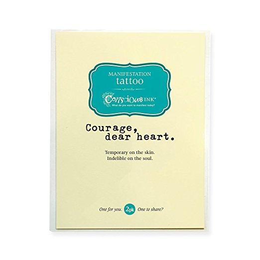 Conscious Ink - Courage, Dear Heart