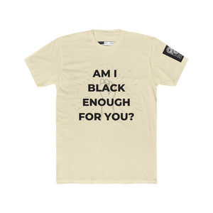 Am I Black Enough For You? Men's Cotton Crew Tee - Black